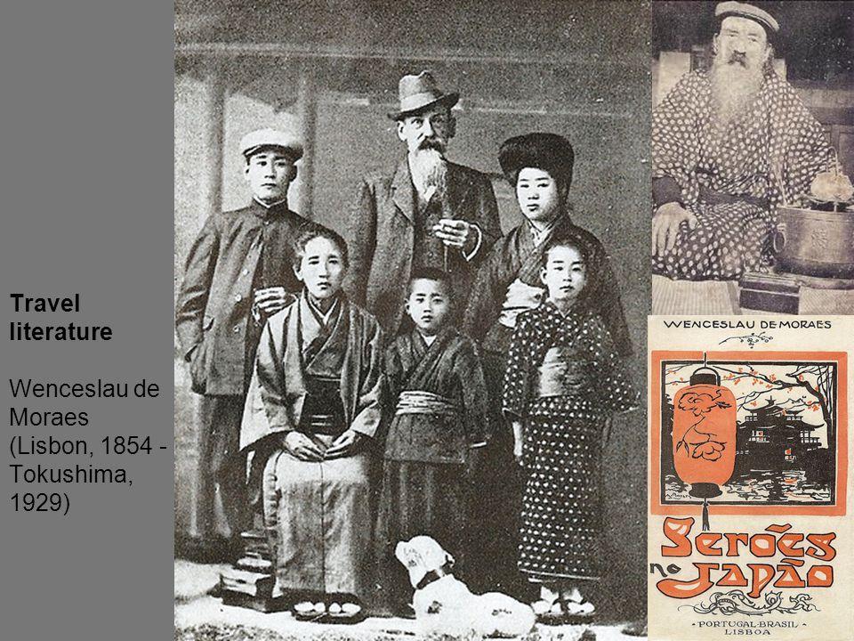 Travel literature Wenceslau de Moraes (Lisbon, 1854 - Tokushima, 1929)