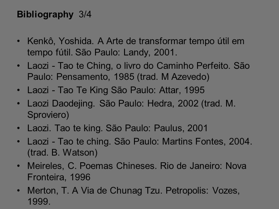 Bibliography 3/4 Kenkô, Yoshida.A Arte de transformar tempo útil em tempo fútil.