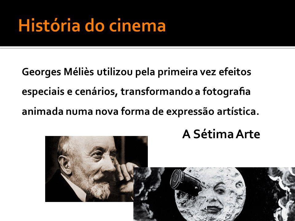 Georges Méliès utilizou pela primeira vez efeitos especiais e cenários, transformando a fotografia animada numa nova forma de expressão artística.