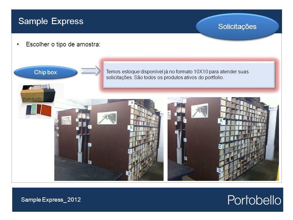 Sample Express Sample Express_ 2012 Solicitações Escolher o tipo de amostra: Temos estoque disponível já no formato 10X10 para atender suas solicitações.