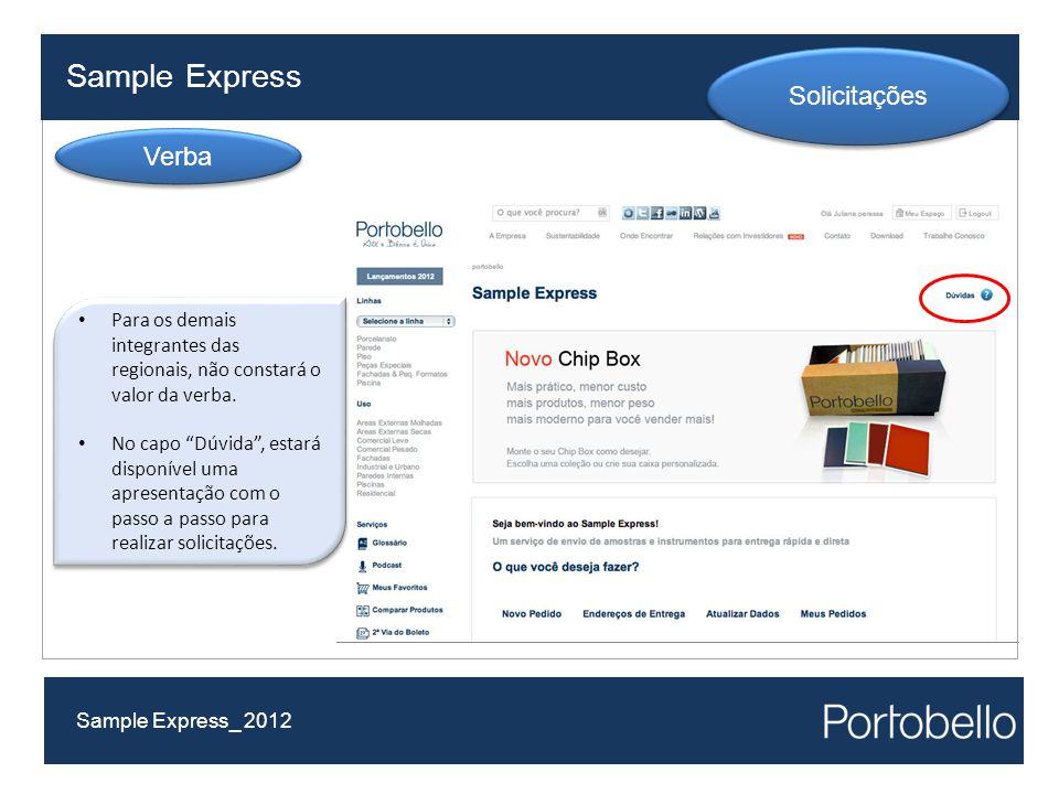 """Sample Express Sample Express_ 2012 Solicitações Verba Para os demais integrantes das regionais, não constará o valor da verba. No capo """"Dúvida"""", esta"""