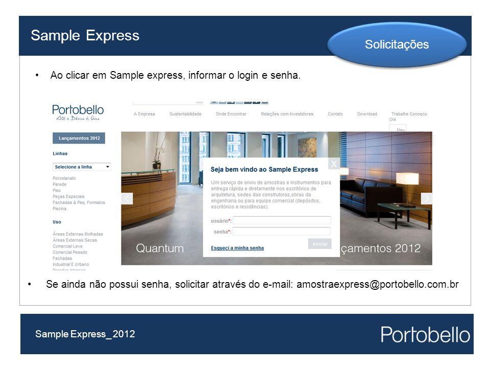 Ao clicar em Sample express, informar o login e senha. Sample Express Sample Express_ 2012 Se ainda não possui senha, solicitar através do e-mail: amo