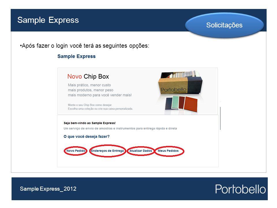 Após fazer o login você terá as seguintes opções: Sample Express Sample Express_ 2012 Solicitações