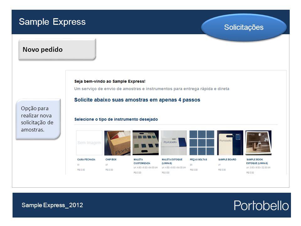 Sample Express Sample Express_ 2012 Solicitações Novo pedido Opção para realizar nova solicitação de amostras.