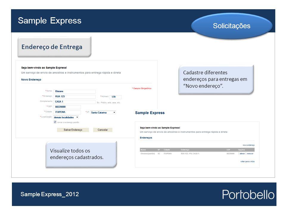 """Sample Express Sample Express_ 2012 Solicitações Cadastre diferentes endereços para entregas em """"Novo endereço"""". Endereço de Entrega Visualize todos o"""