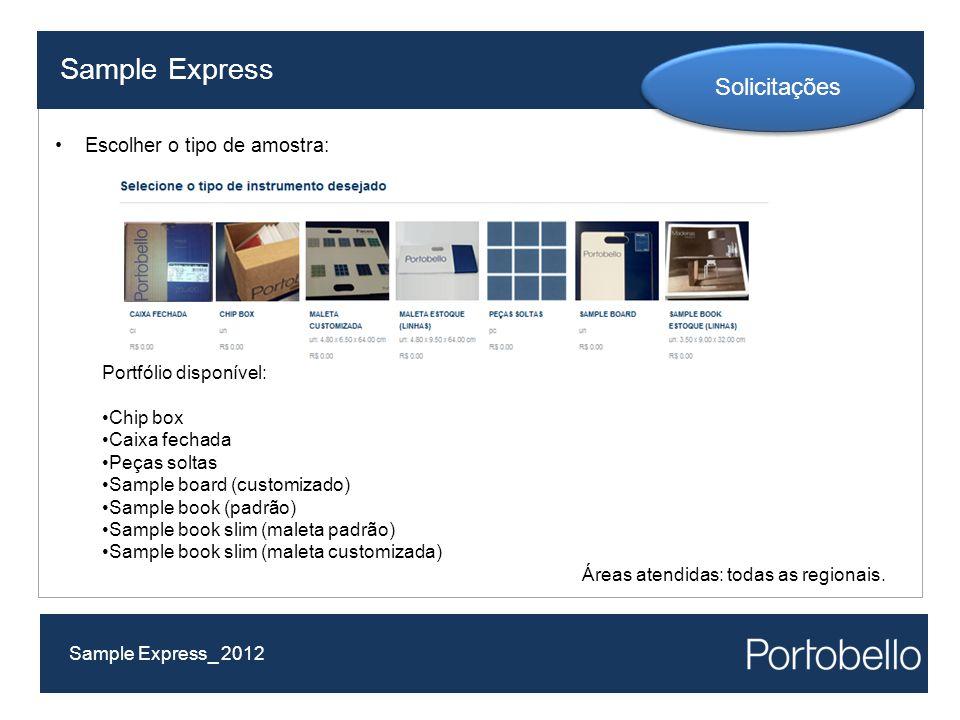 Escolher o tipo de amostra: Sample Express Sample Express_ 2012 Solicitações Portfólio disponível: Chip box Caixa fechada Peças soltas Sample board (c