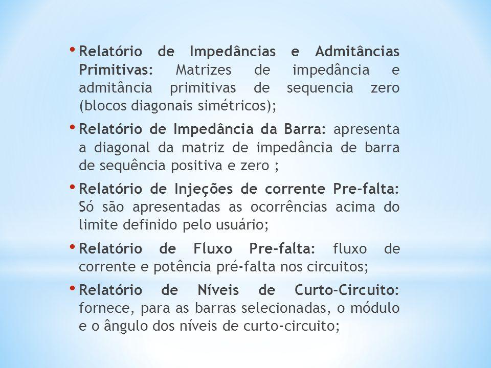 Relatório de Impedâncias e Admitâncias Primitivas: Matrizes de impedância e admitância primitivas de sequencia zero (blocos diagonais simétricos); Rel