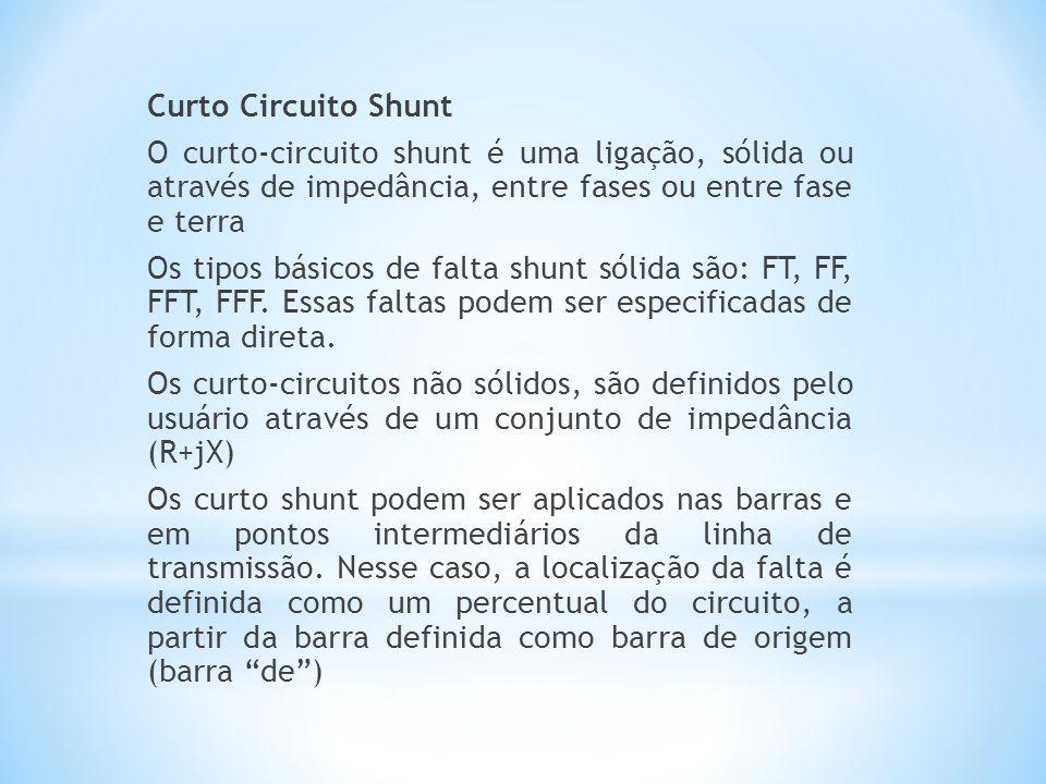 Curto Circuito Shunt O curto-circuito shunt é uma ligação, sólida ou através de impedância, entre fases ou entre fase e terra Os tipos básicos de falt