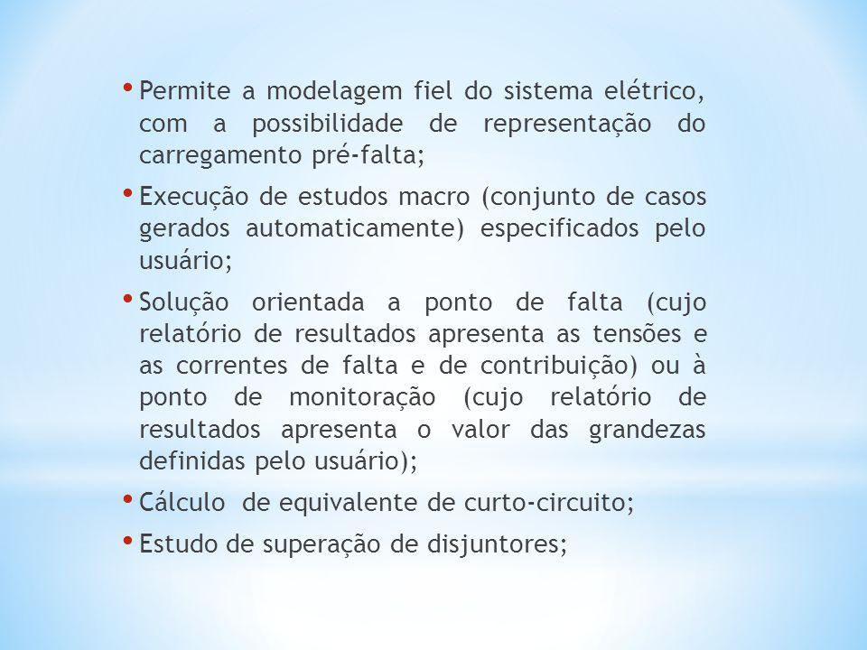 Permite a modelagem fiel do sistema elétrico, com a possibilidade de representação do carregamento pré-falta; Execução de estudos macro (conjunto de casos gerados automaticamente) especificados pelo usuário; Solução orientada a ponto de falta (cujo relatório de resultados apresenta as tensões e as correntes de falta e de contribuição) ou à ponto de monitoração (cujo relatório de resultados apresenta o valor das grandezas definidas pelo usuário); Cálculo de equivalente de curto-circuito; Estudo de superação de disjuntores;
