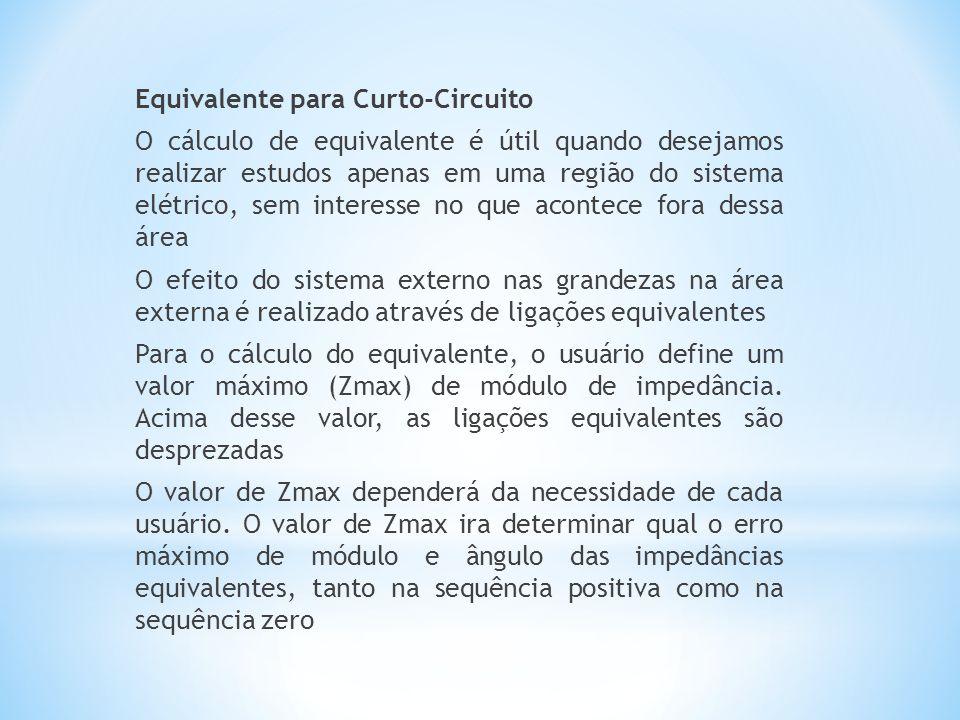 Equivalente para Curto-Circuito O cálculo de equivalente é útil quando desejamos realizar estudos apenas em uma região do sistema elétrico, sem intere