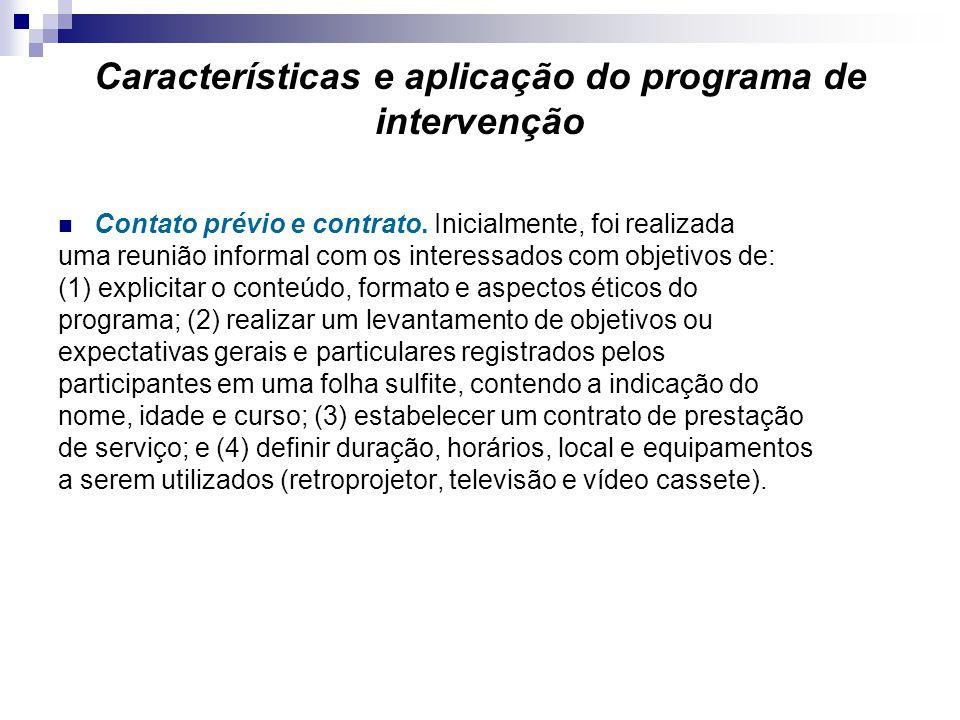 Características e aplicação do programa de intervenção Contato prévio e contrato. Inicialmente, foi realizada uma reunião informal com os interessados