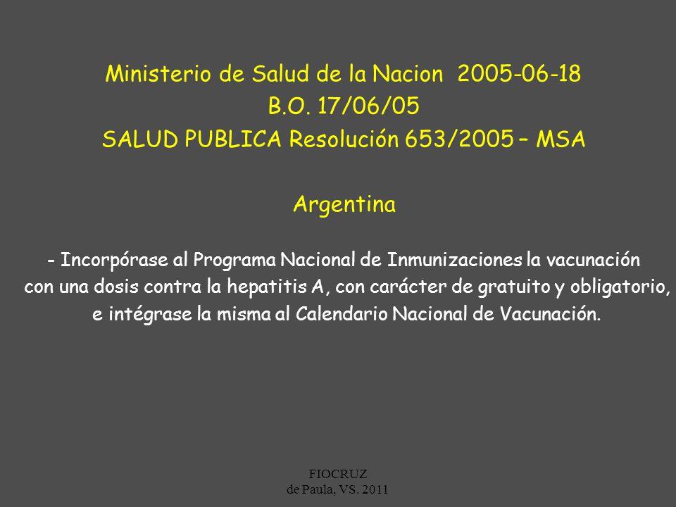 Ministerio de Salud de la Nacion 2005-06-18 B.O. 17/06/05 SALUD PUBLICA Resolución 653/2005 – MSA Argentina - Incorpórase al Programa Nacional de Inmu