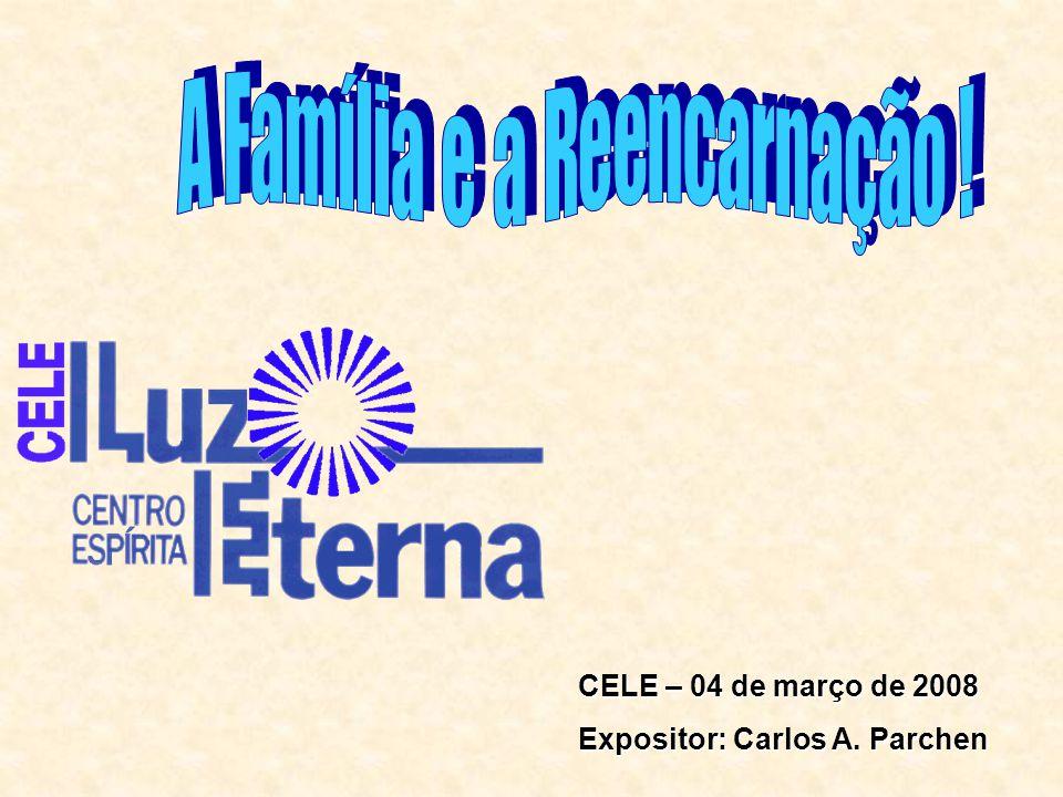 CELE – 04 de março de 2008 Expositor: Carlos A. Parchen