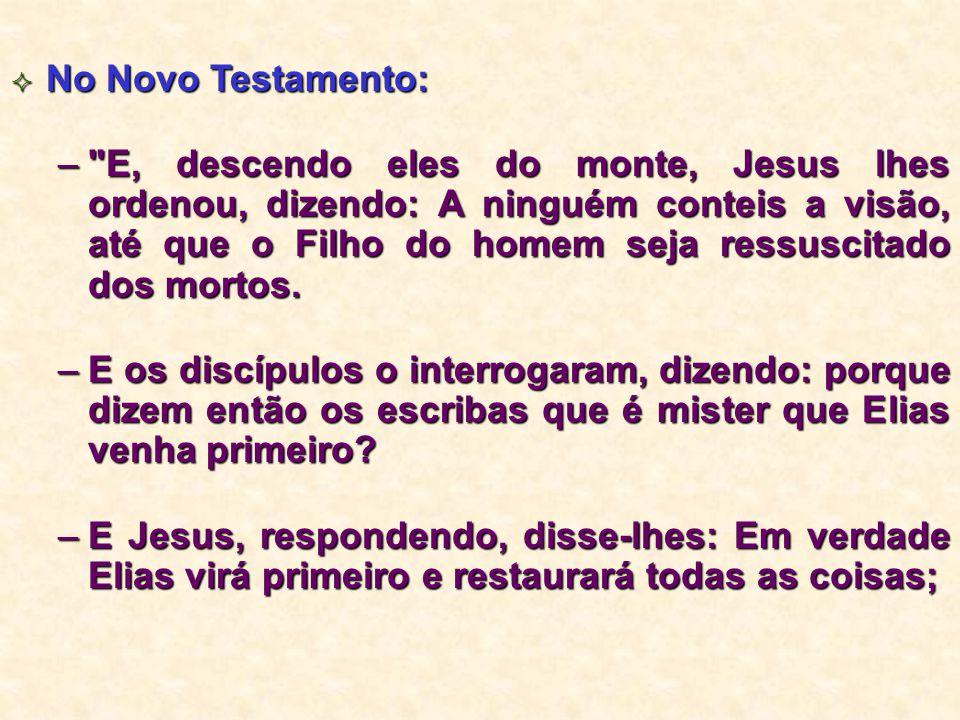  No Novo Testamento: –