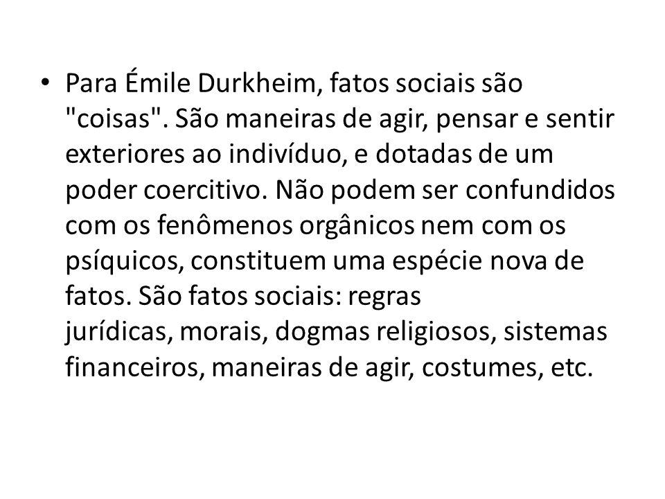 Para Émile Durkheim, fatos sociais são