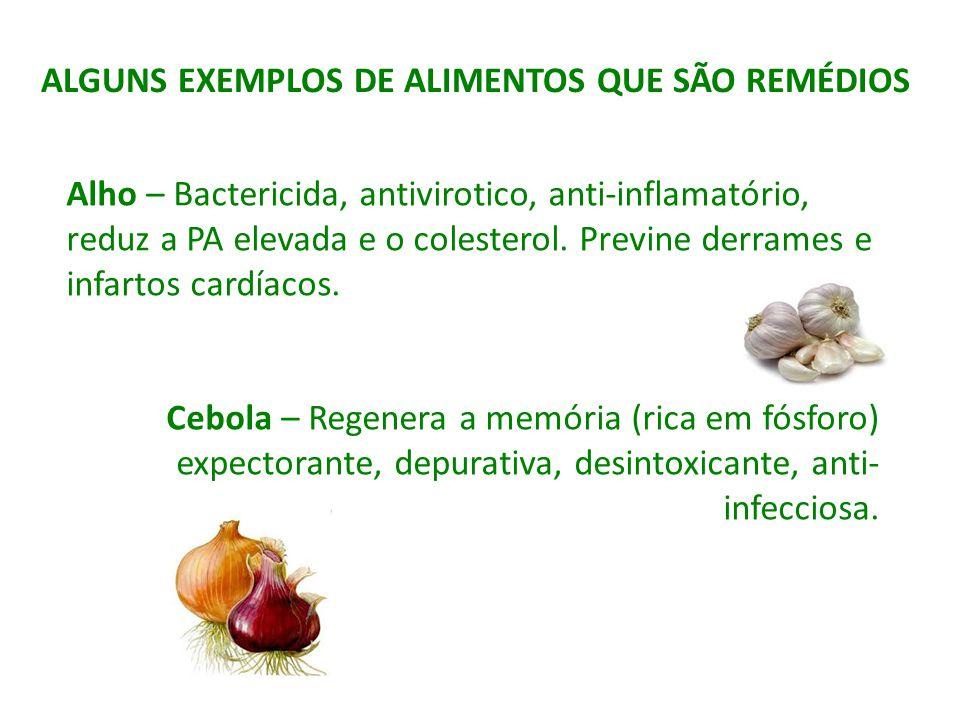 Alho – Bactericida, antivirotico, anti-inflamatório, reduz a PA elevada e o colesterol. Previne derrames e infartos cardíacos. Cebola – Regenera a mem