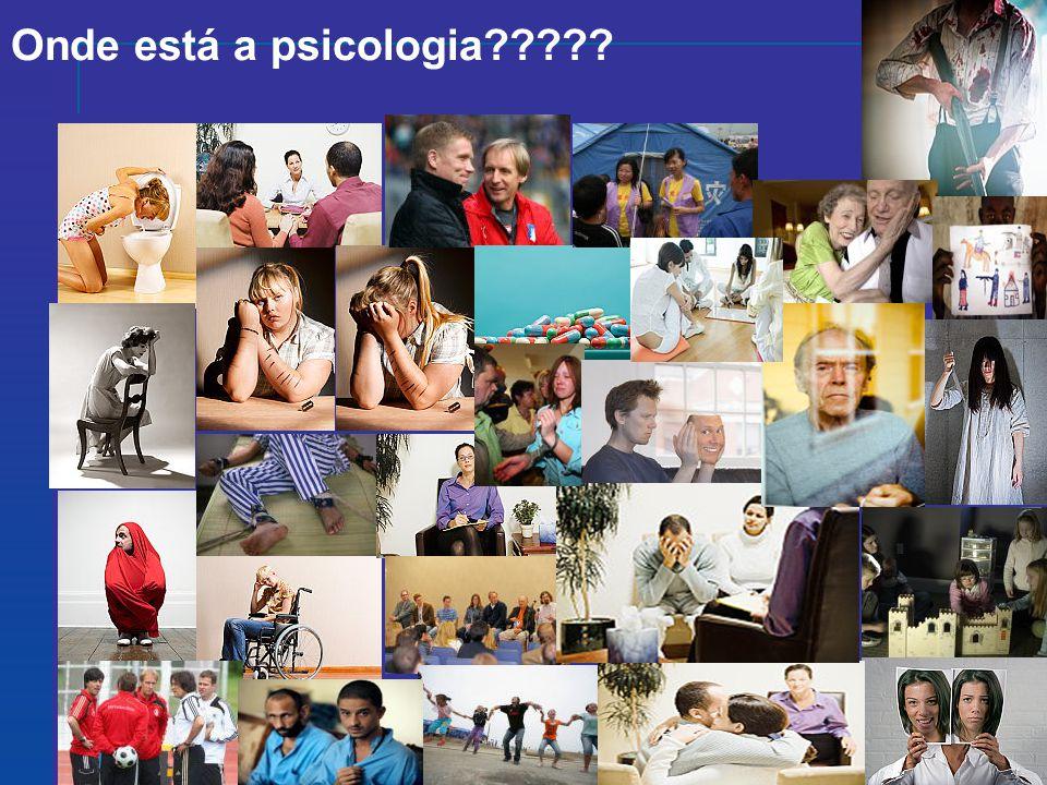 Onde está a psicologia?????