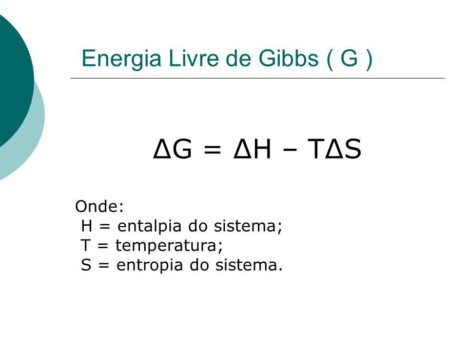 Entalpia (H) Entalpia é o conteúdo de calor de um sistema, à pressão constante de fórmula: H = E + PV Onde: E =energia interna do sistema; P =pressão; V =volume.