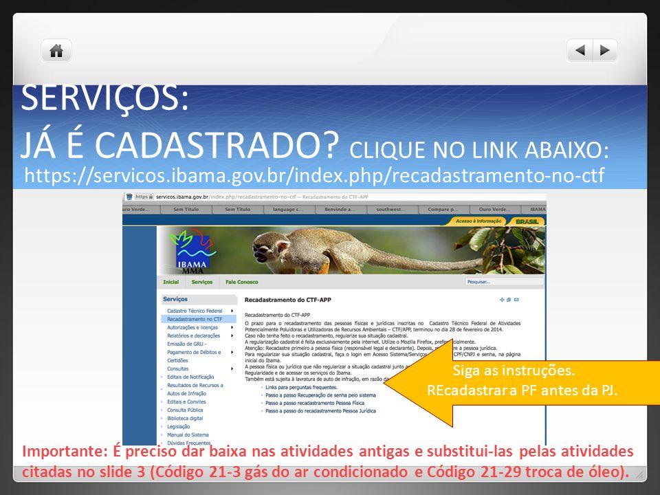 CONFIRME AQUI SE VOCÊ JÁ ESTÁ CADASTRADO. CLIQUE NO LINK ABAIXO: https://servicos.ibama.gov.br/ctf/publico/certificado_regularidade_consulta.php Digit