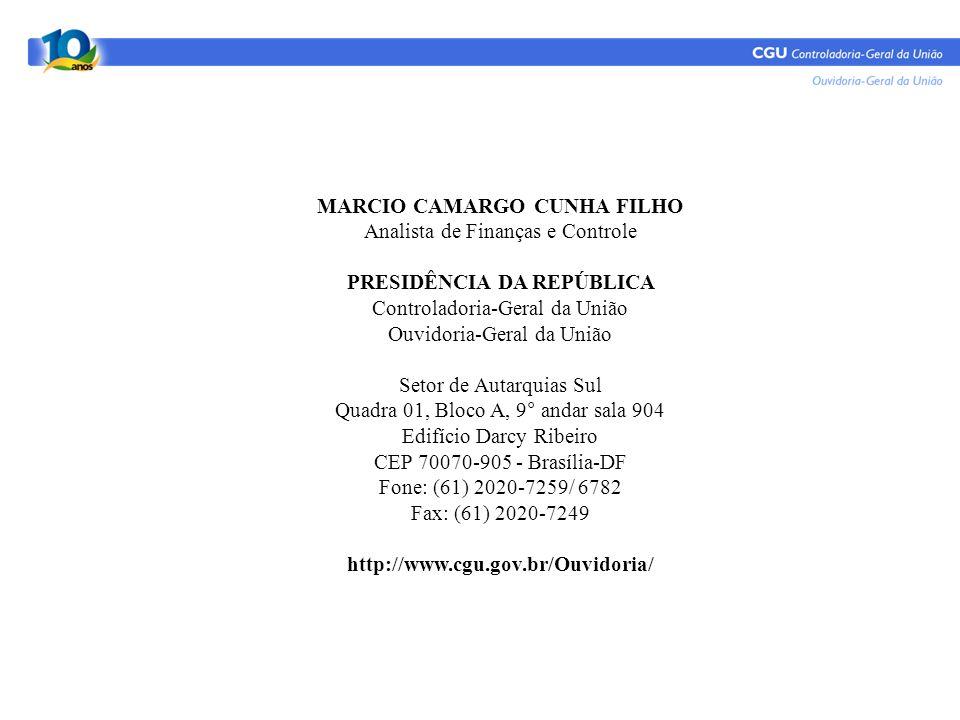 MARCIO CAMARGO CUNHA FILHO Analista de Finanças e Controle PRESIDÊNCIA DA REPÚBLICA Controladoria-Geral da União Ouvidoria-Geral da União Setor de Aut
