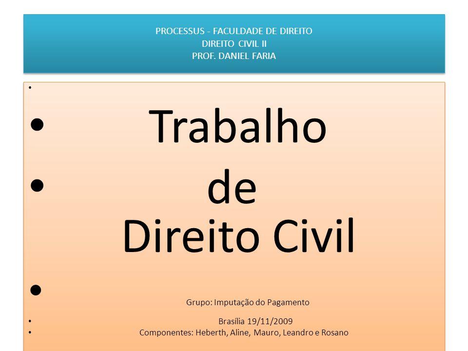 PROCESSUS - FACULDADE DE DIREITO DIREITO CIVIL II PROF.