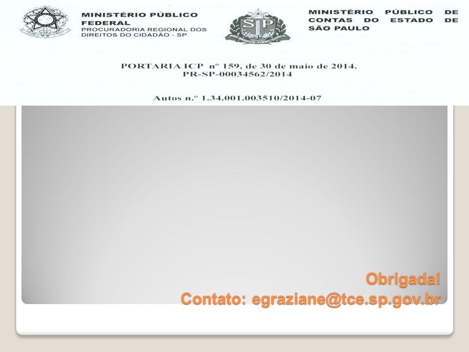 Obrigada! Contato: egraziane@tce.sp.gov.br