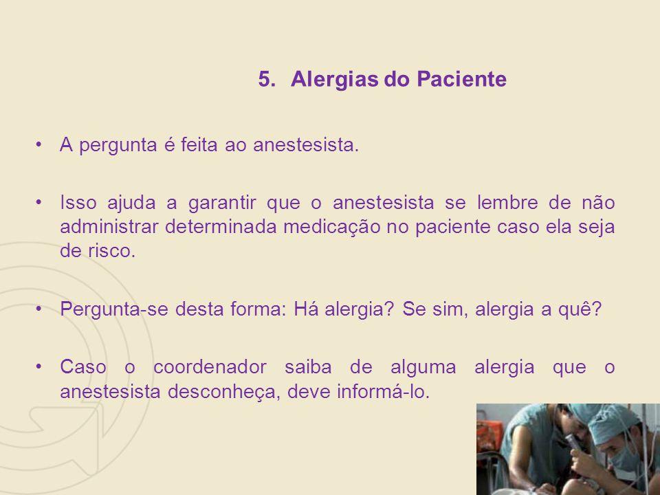 5.Alergias do Paciente A pergunta é feita ao anestesista.