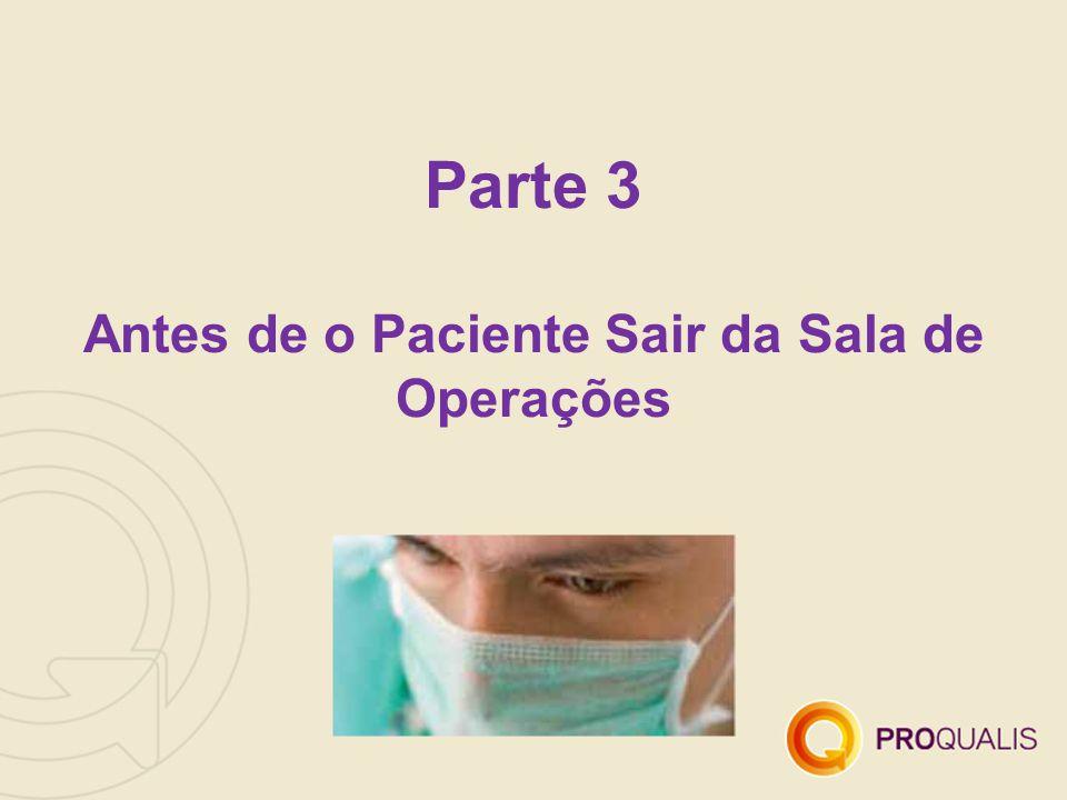 Parte 3 Antes de o Paciente Sair da Sala de Operações