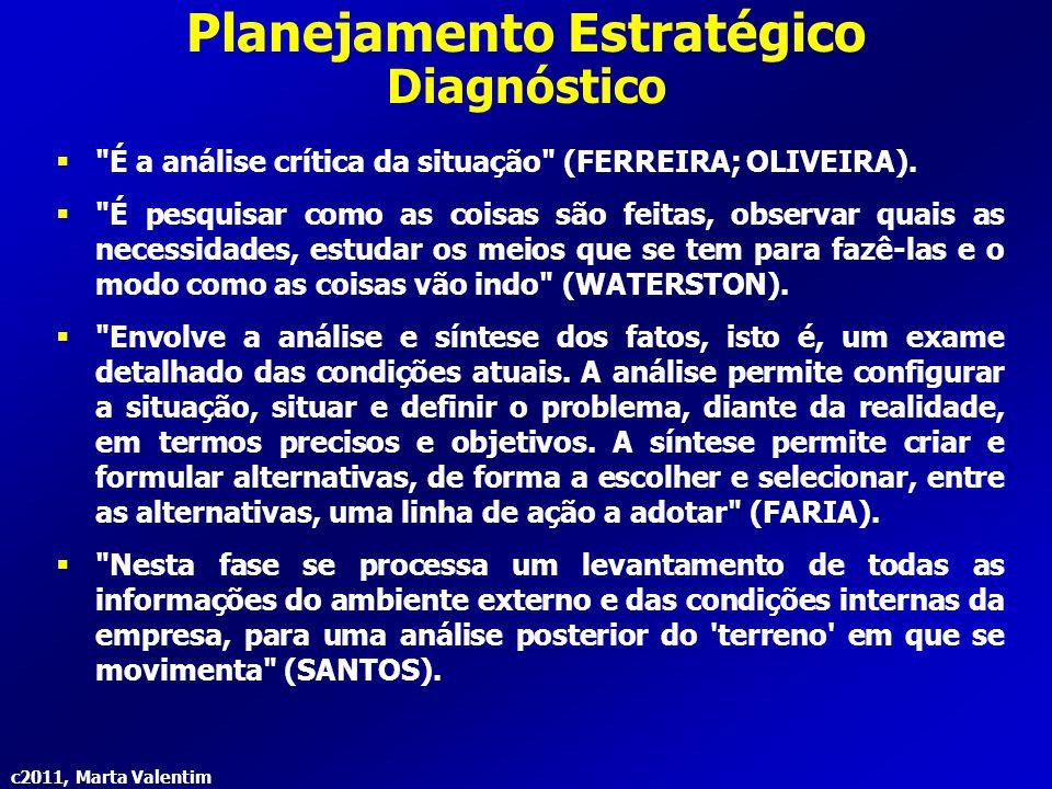 c2011, Marta Valentim Planejamento Estratégico Diagnóstico 
