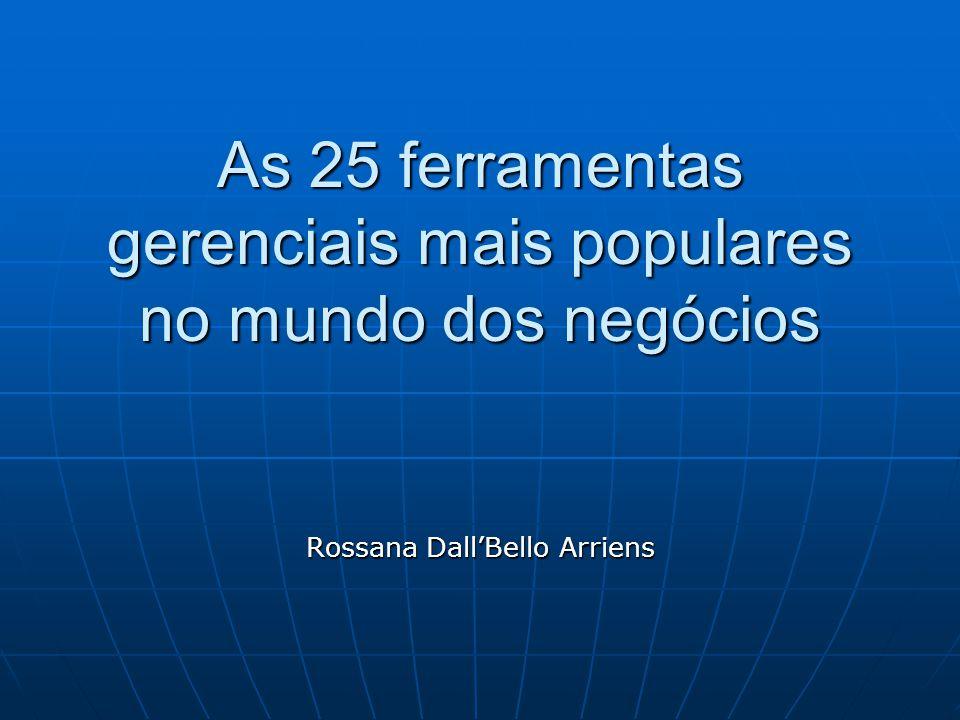 As 25 ferramentas gerenciais mais populares no mundo dos negócios Rossana Dall'Bello Arriens