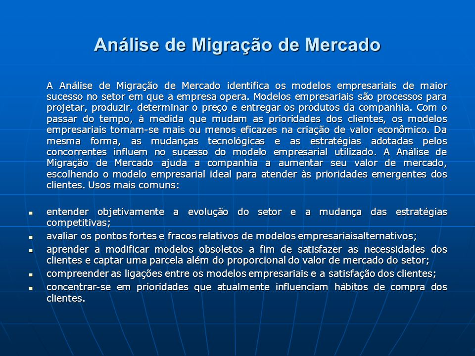 Análise de Migração de Mercado A Análise de Migração de Mercado identifica os modelos empresariais de maior sucesso no setor em que a empresa opera.