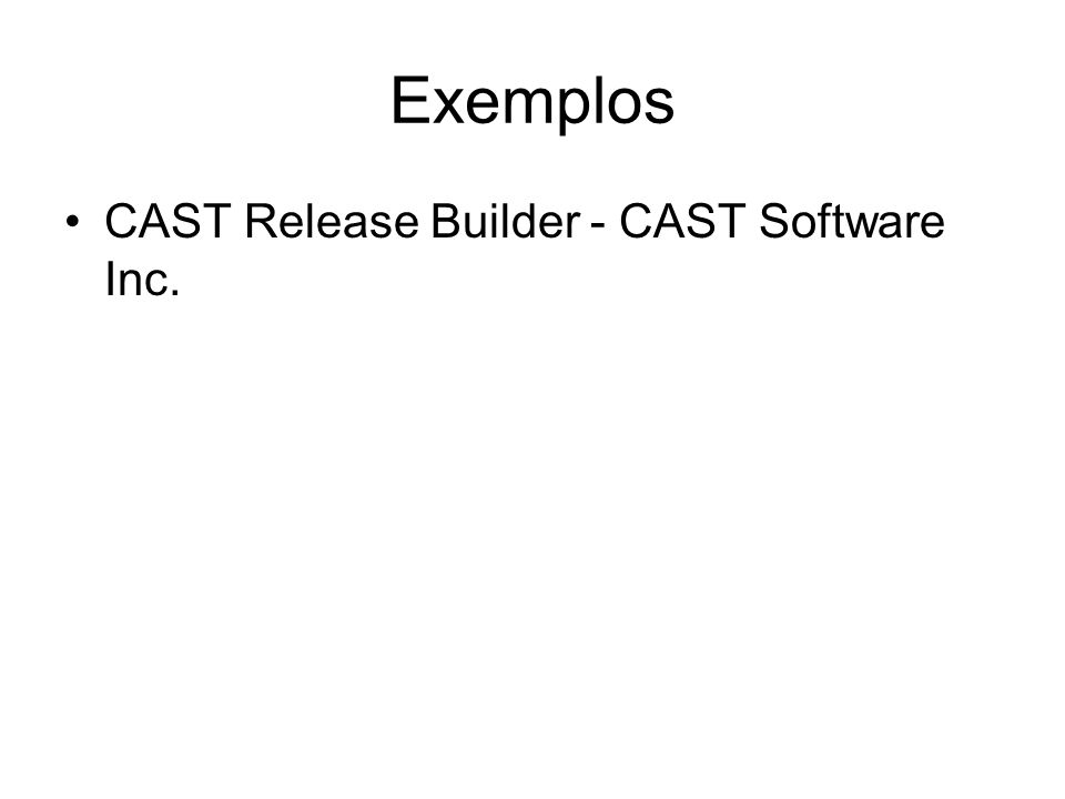 Exemplos CAST Release Builder - CAST Software Inc.