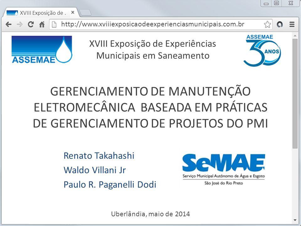 GERENCIAMENTO DE MANUTENÇÃO ELETROMECÂNICA BASEADA EM PRÁTICAS DE GERENCIAMENTO DE PROJETOS DO PMI Renato Takahashi Waldo Villani Jr Paulo R. Paganell