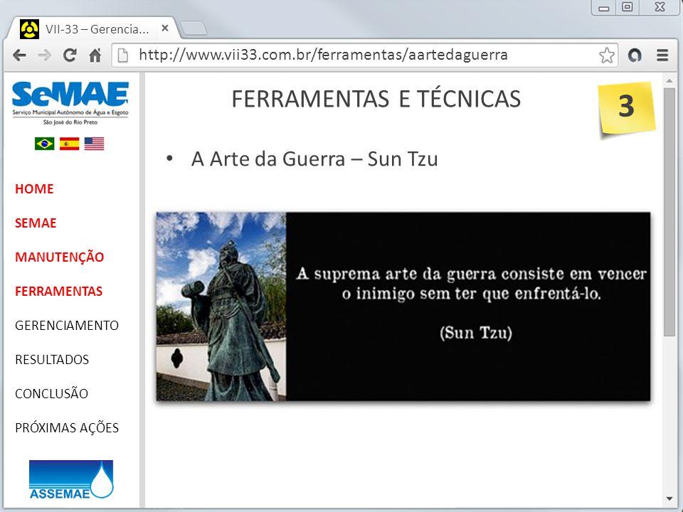 http://www.vii33.com.br/ferramentas/aartedaguerra VII-33 – Gerencia... FERRAMENTAS E TÉCNICAS HOME SEMAE MANUTENÇÃO FERRAMENTAS GERENCIAMENTO RESULTAD
