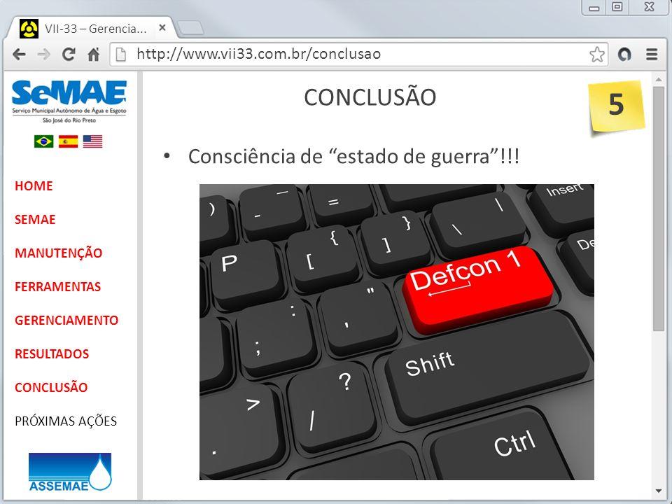 http://www.vii33.com.br/conclusao VII-33 – Gerencia... CONCLUSÃO HOME SEMAE MANUTENÇÃO FERRAMENTAS GERENCIAMENTO RESULTADOS CONCLUSÃO PRÓXIMAS AÇÕES C