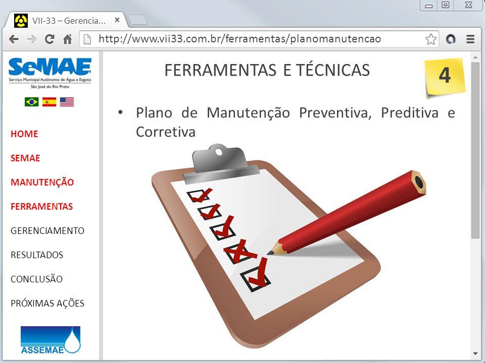 http://www.vii33.com.br/ferramentas/planomanutencao VII-33 – Gerencia... FERRAMENTAS E TÉCNICAS HOME SEMAE MANUTENÇÃO FERRAMENTAS GERENCIAMENTO RESULT