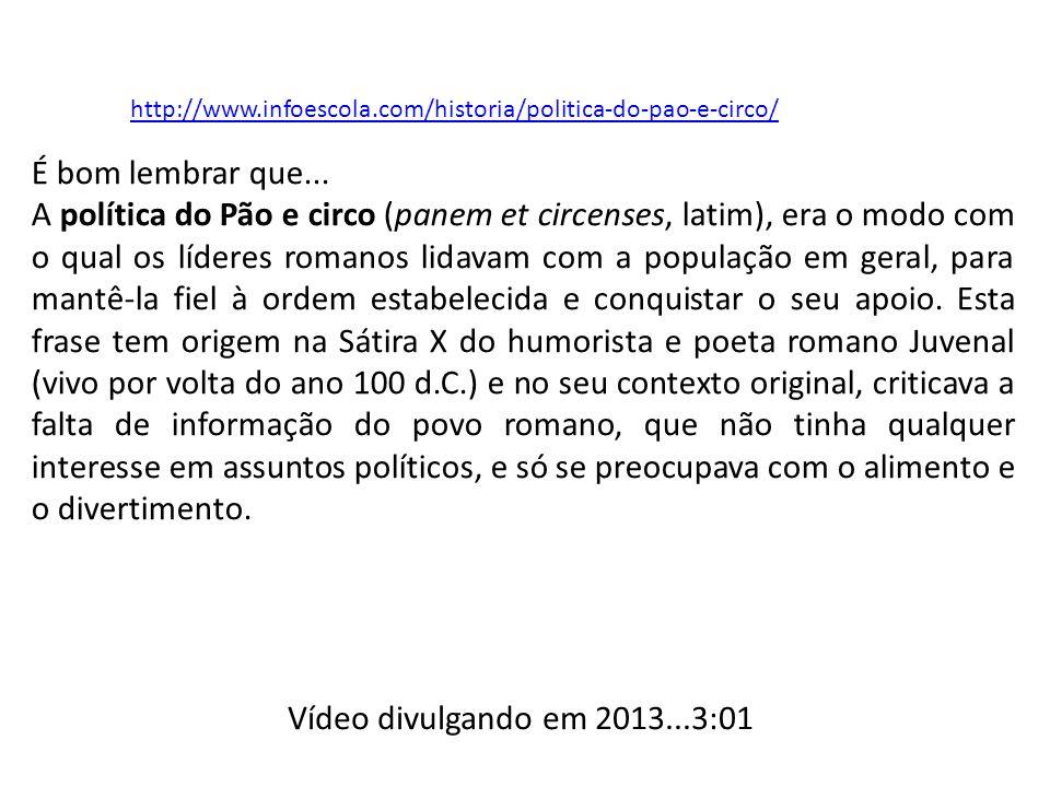 http://www.infoescola.com/historia/politica-do-pao-e-circo/ É bom lembrar que... A política do Pão e circo (panem et circenses, latim), era o modo com