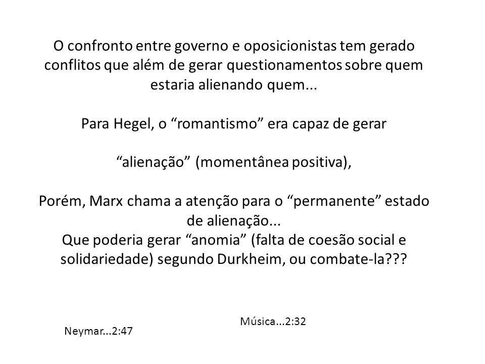 """O confronto entre governo e oposicionistas tem gerado conflitos que além de gerar questionamentos sobre quem estaria alienando quem... Para Hegel, o """""""
