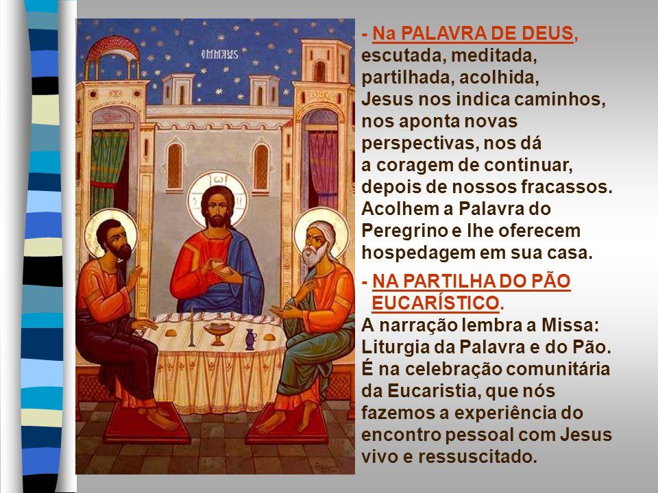 - E PARTEM LOGO para anunciar a descoberta aos irmãos e, junto com eles, proclamam a fé: