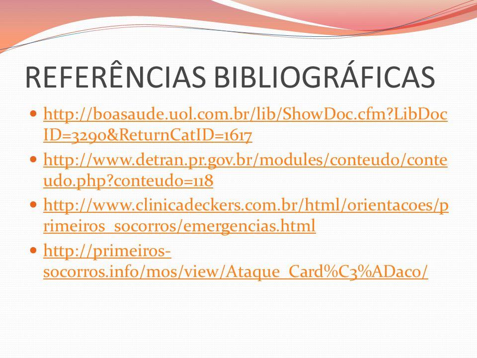 REFERÊNCIAS BIBLIOGRÁFICAS http://boasaude.uol.com.br/lib/ShowDoc.cfm?LibDoc ID=3290&ReturnCatID=1617 http://boasaude.uol.com.br/lib/ShowDoc.cfm?LibDo
