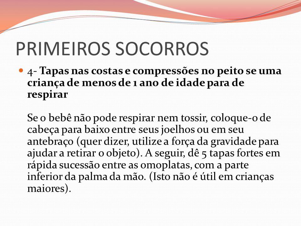 PRIMEIROS SOCORROS 4- Tapas nas costas e compressões no peito se uma criança de menos de 1 ano de idade para de respirar Se o bebê não pode respirar n