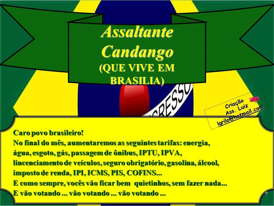 Caro povo brasileiro.