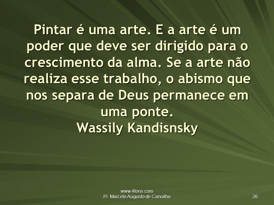www.4tons.com Pr.Marcelo Augusto de Carvalho 26 Pintar é uma arte.