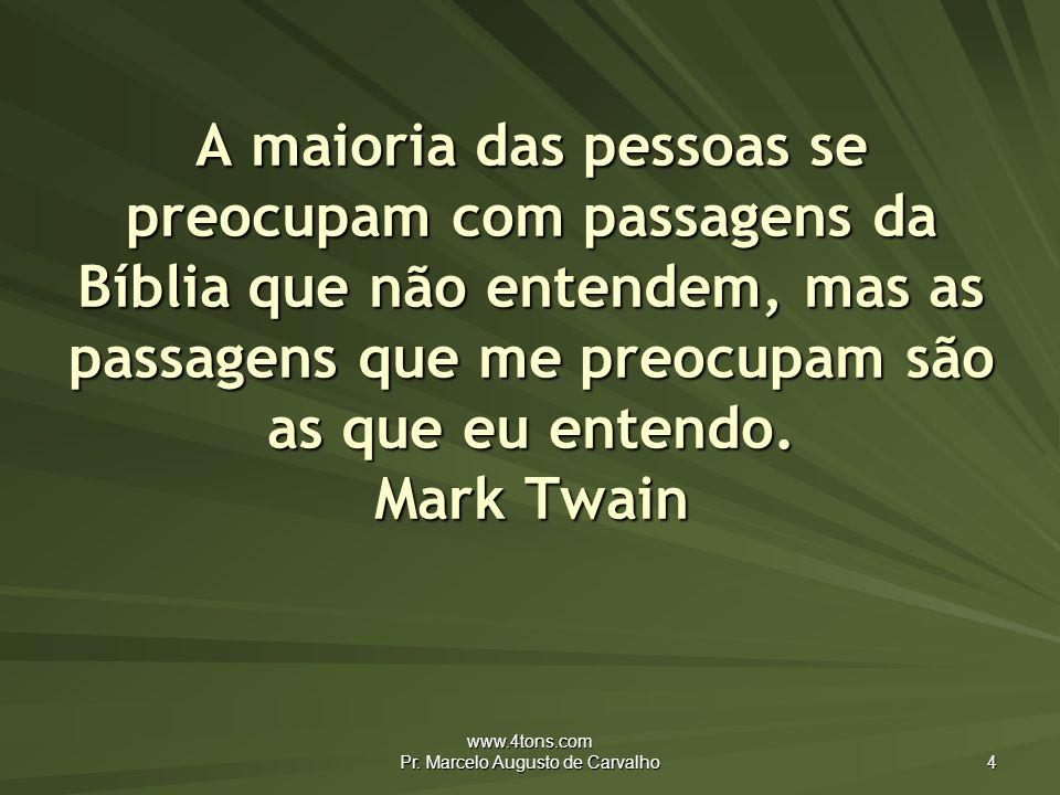 www.4tons.com Pr.Marcelo Augusto de Carvalho 5 Não me importa que Deus esteja do meu lado.