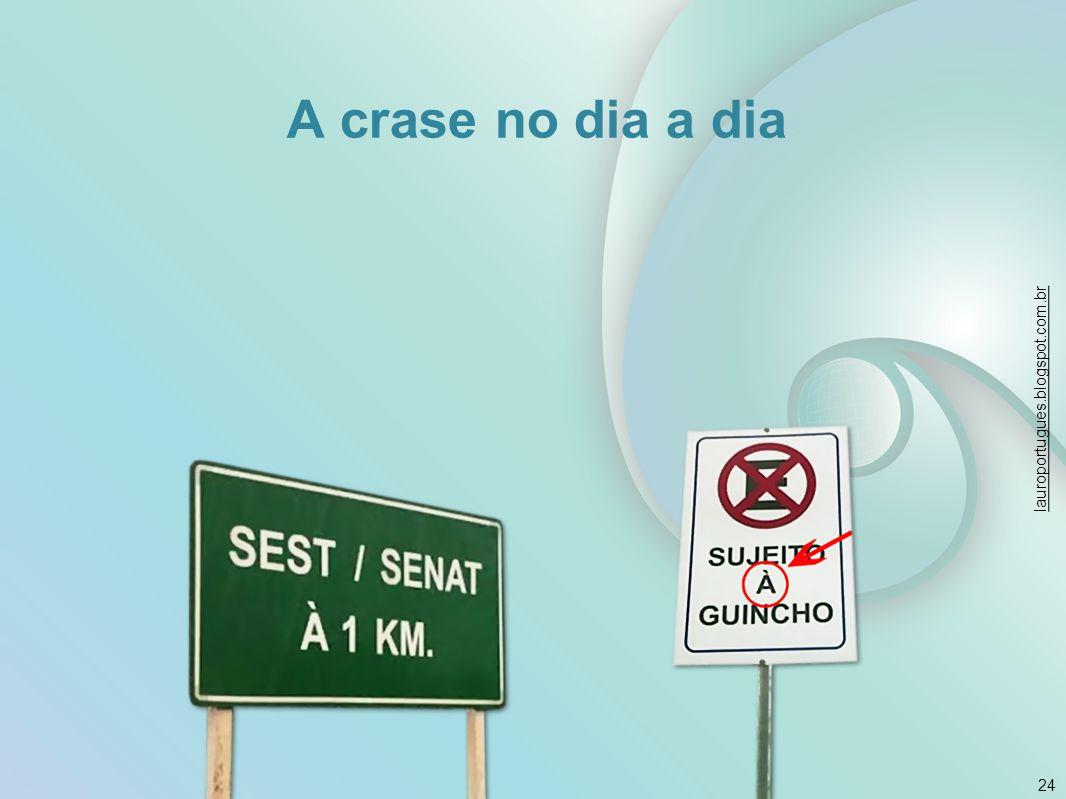 A crase no dia a dia 24 lauroportugues.blogspot.com.br