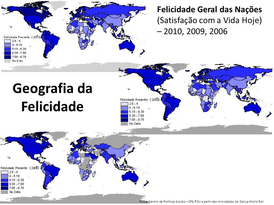 BRASIL O Brasil é 16º do Ranking mundial de Felicidade em 2011 Felicidade (Satisfação com a Vida Hoje) – 2011 Metade Superior Fonte: Gallup World Poll 2011