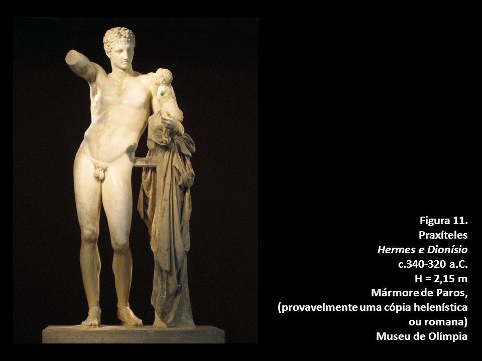 Figura 11.Praxíteles Hermes e Dionísio c.340-320 a.C.