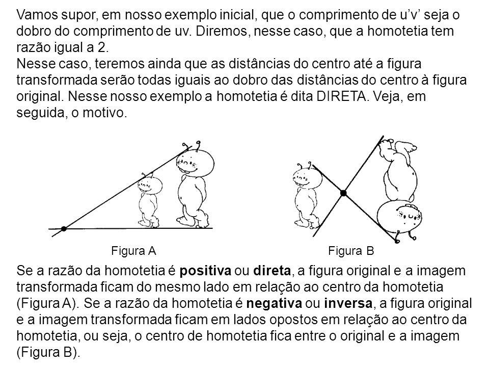 Vamos supor, em nosso exemplo inicial, que o comprimento de u'v' seja o dobro do comprimento de uv.