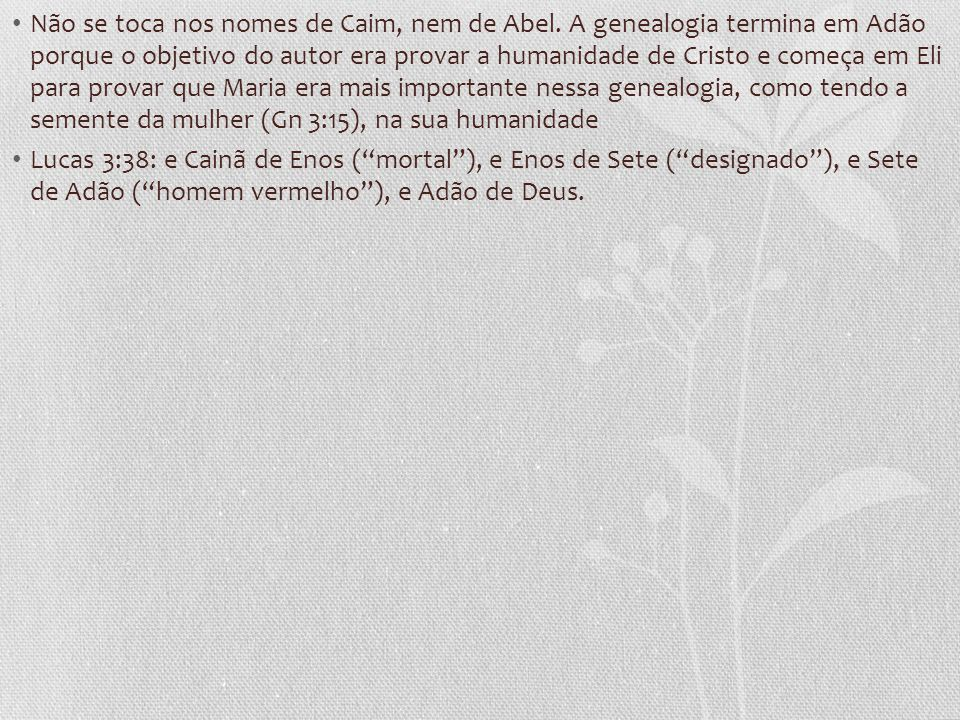 Não se toca nos nomes de Caim, nem de Abel.