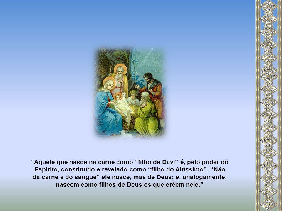 Caríssimos O filho anunciado a Maria é claramente designado como filho de Davi, pois José, de quem Maria é noiva, pertence à casa de Davi.